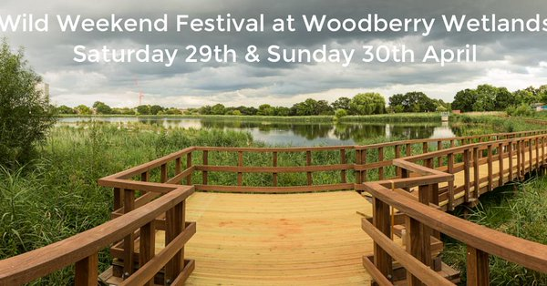 woodberry wetlands wild weekend festival sat and sunday 29 30 april